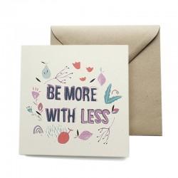 Carte double 14 x 14 cm - Be More With Less - Papier FSC