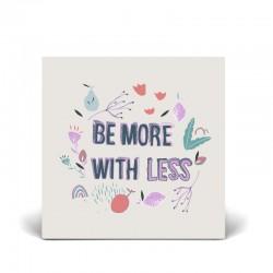 Postal doble 14x14 cm - Be More With Less - Papel certificado FSC