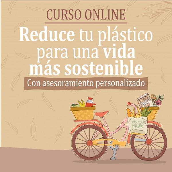 CURSO ONLINE Reducir tu consumo de plástico CON ACOMPAÑAMIENTO PERSONALIZADO